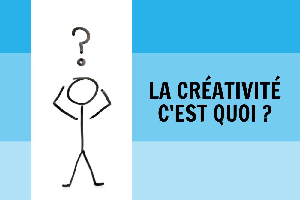 La créativité c'est quoi